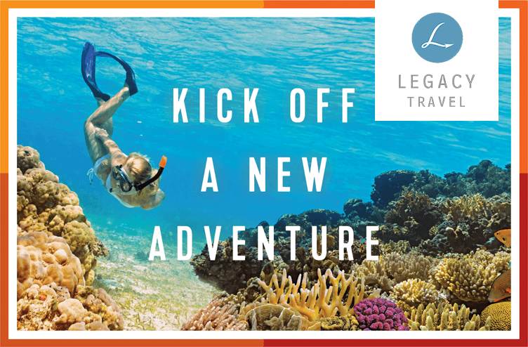 Legacy Travel: Kick off a new adventure