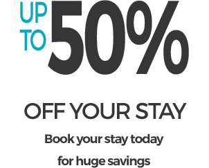 UP TO 50% OFF YOUR STAY
